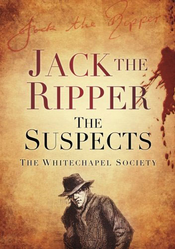 jack-the-ripper-the-suspects-by-the-whitechapel-society