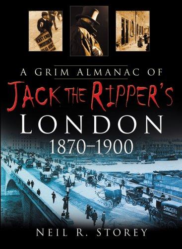 A Grim Almanc of Jack the Ripper by Neil Storey